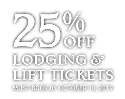 25% Off Lodging and Lift Tickets
